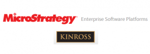 Kinross and MicroStrategy