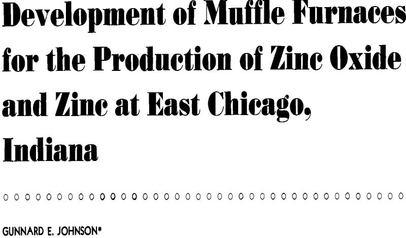 development of muffle furnaces for the production of zinc oxide and zinc at east chicago indiana