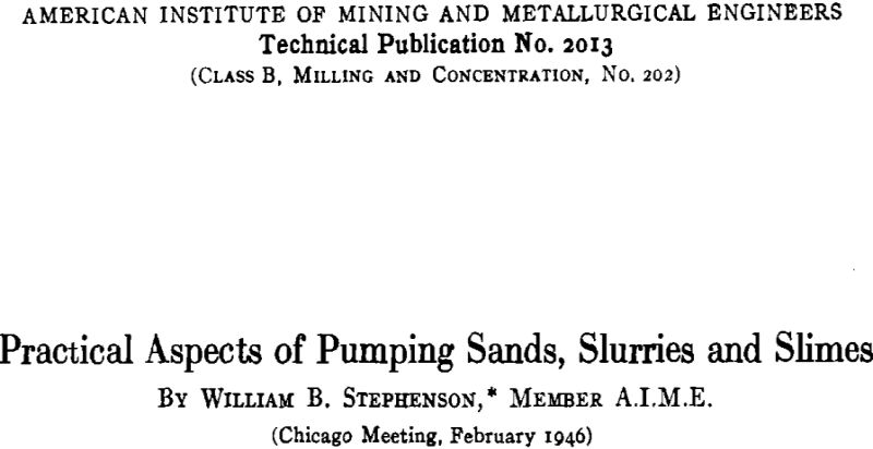 Practical Aspects of Pumping Sands Slurries and Slimes